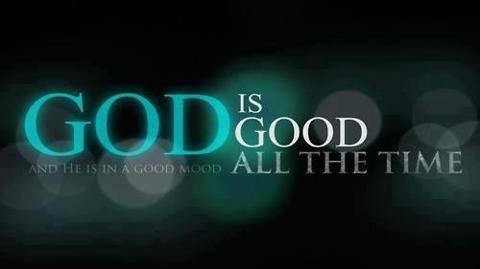 Boh je dobý - stále. A je v dobrej nálade.