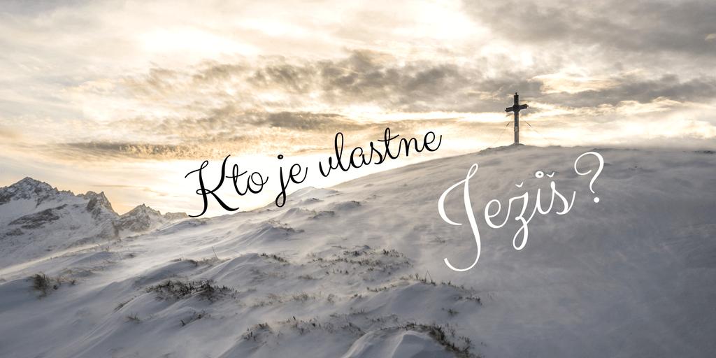 Ktože sa nám to narodil? (Kto je Ježiš?)