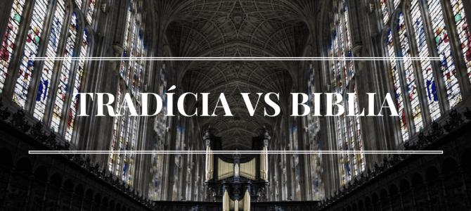 Tradícia vs. Biblia