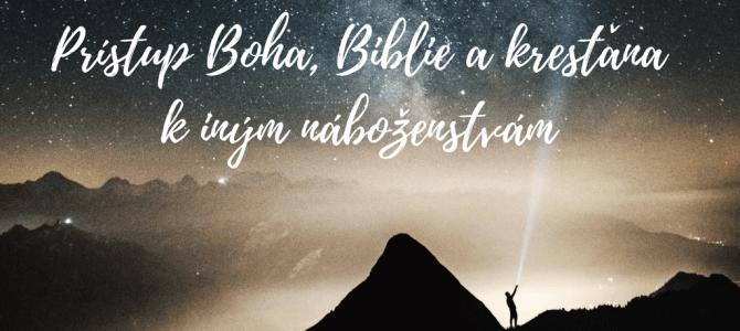 Prístup Boha, Biblie a kresťana k iným náboženstvám